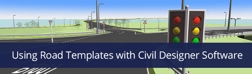Using Road Templates with Civil Designer Software